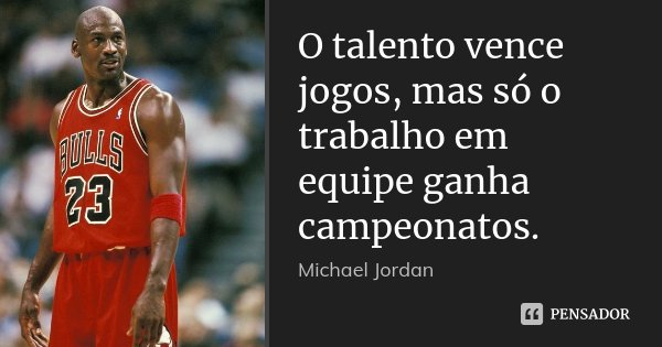 O Talento Vence Jogos Mas Só O Michael Jordan