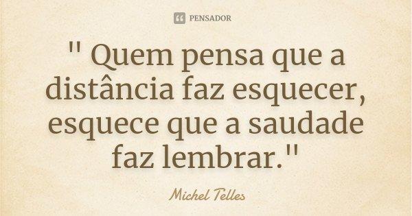 """Frases De Amor à Distância Espero Que: """" Quem Pensa Que A Distância Faz... Michel Telles"""