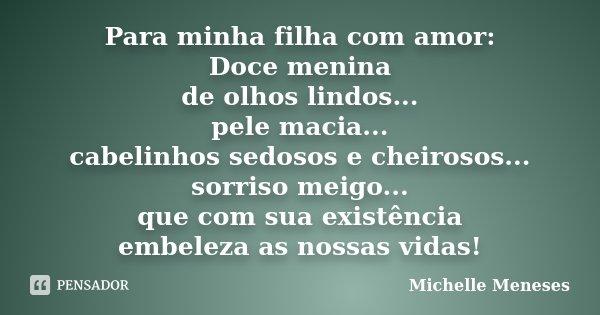 Para Minha Filha Com Amor Doce Menina Michelle Meneses