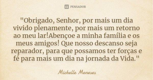 """Senhor Obrigado Por Mais Um Dia: """"Obrigado, Senhor, Por Mais Um Dia... Michelle Meneses"""