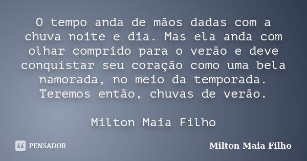O Tempo Anda De Mãos Dadas Com A Chuva Milton Maia Filho