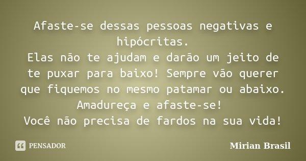 Afaste-se Dessas Pessoas Negativas E... Mirian Brasil