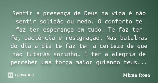 Sentir A Presença De Deus Na Vida é Mirna Rosa