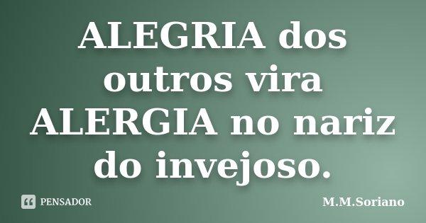 Alegria Dos Outros Vira Alergia No Nariz M M Soriano