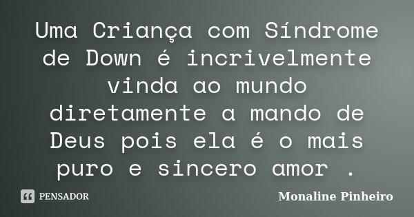 Uma Criança Com Síndrome De Down é Monaline Pinheiro