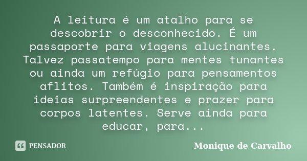 A Leitura é Um Atalho Para Se Descobrir Monique De Carvalho