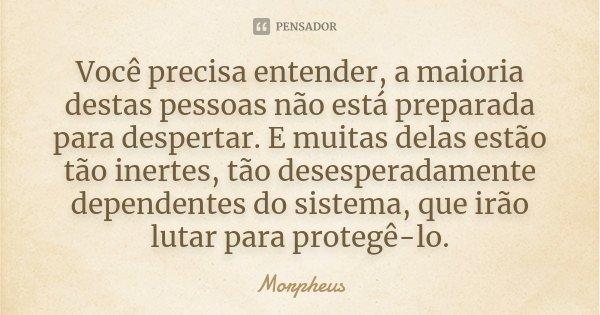 [Imagem: morpheus_voce_precisa_entender_a_maioria...r1y35d.jpg]