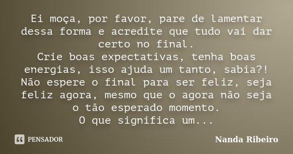Ei Moça Por Favor Pare De Lamentar Nanda Ribeiro