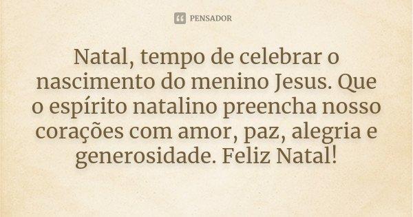 Natal Tempo De Celebrar O Nascimento Do Menino Jesus Que O