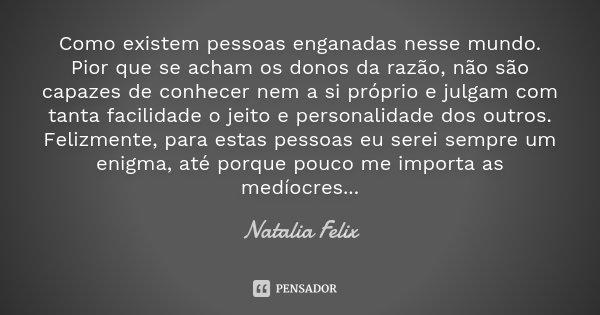 Como Existem Pessoas Enganadas Nesse... Natalia Felix