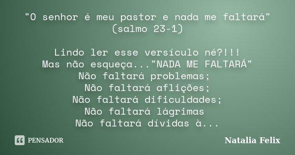 """""""O Senhor é Meu Pastor E Nada Me... Natalia Felix"""