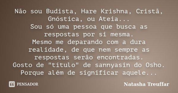 Não Sou Budista Hare Krishna Cristã Natasha Treuffar