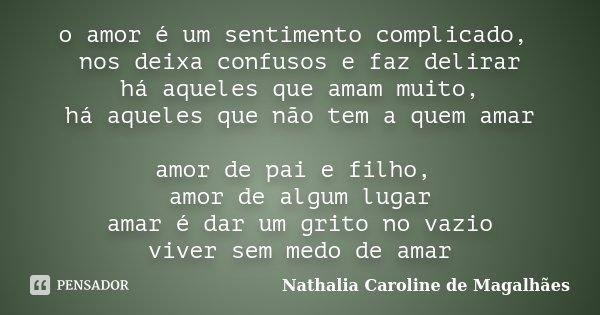 O Amor é Um Sentimento Complicado Nos Nathalia Caroline De