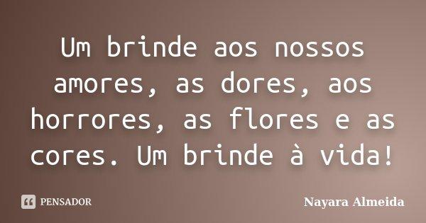 Um Brinde Aos Nossos Amores As Dores Nayara Almeida