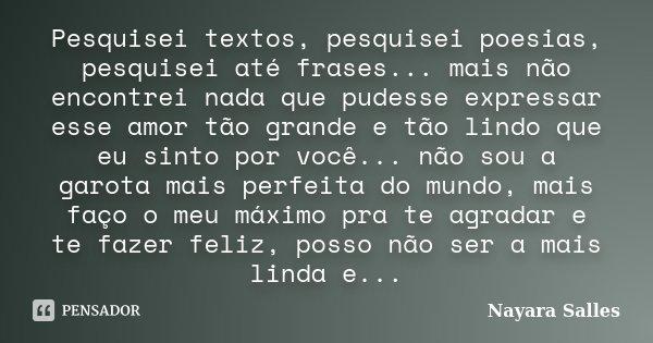 Sinto Mais Do Que Consigo Expressar: Pesquisei Textos, Pesquisei Poesias,... Nayara Salles
