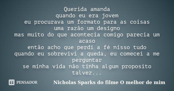 Querida Amanda Quando Eu Era Jovem Eu Nicholas Sparks Do Filme O