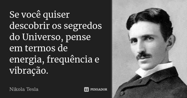 Se Voc 234 Quiser Descobrir Os Segredos Do Nikola Tesla
