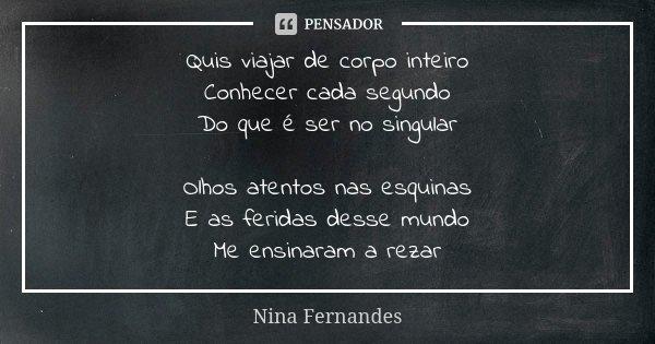 Quis Viajar De Corpo Inteiro Conhecer Nina Fernandes