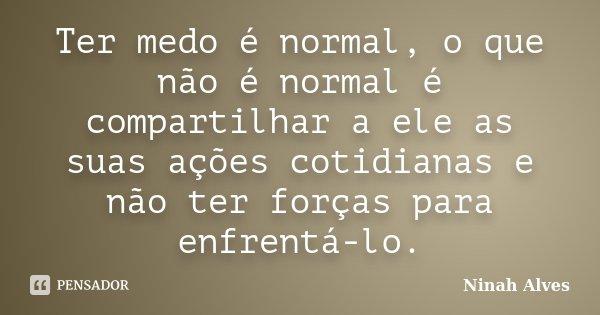 Romance No Ar 40 Frases De Amor Para Usar No Status Do: Ter Medo é Normal, O Que Não é Normal... Ninah Alves