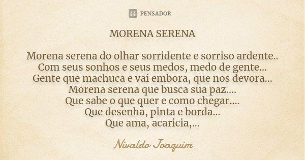 Morena Serena Morena Serena Do Olhar Nivaldo Joaquim
