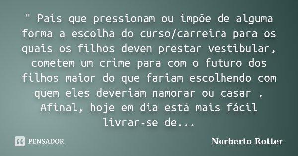 Pais Que Pressionam Ou Impõe De Norberto Rotter