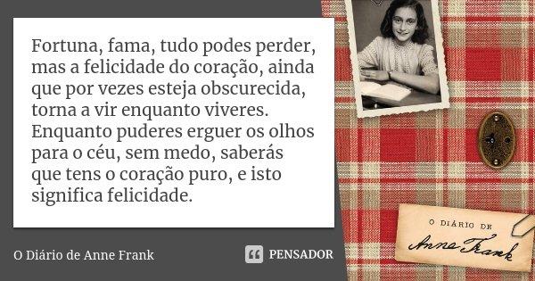 Fortuna Fama Tudo Podes Perder Mas A O Diário De Anne Frank