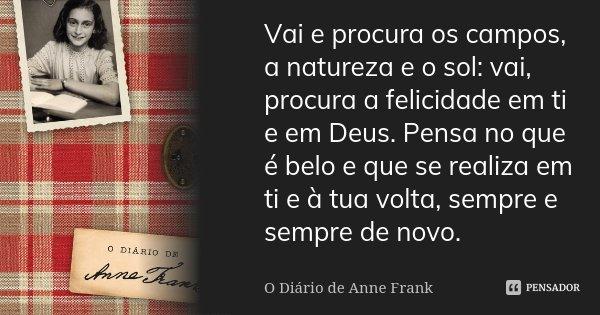 Vai E Procura Os Campos A Natureza E O O Diário De Anne Frank