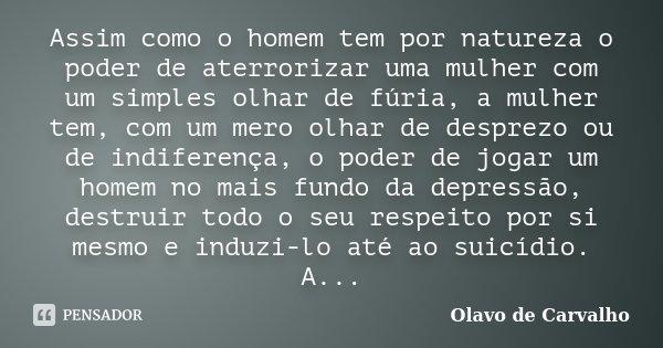 Assim Como O Homem Tem Por Natureza O Olavo De Carvalho