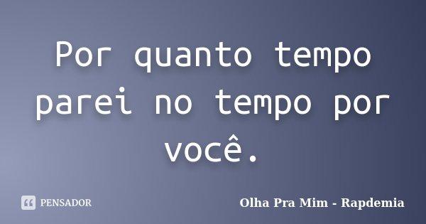 Romance No Ar 40 Frases De Amor Para Usar No Status Do: Por Quanto Tempo Parei No Tempo Por... Olha Pra Mim