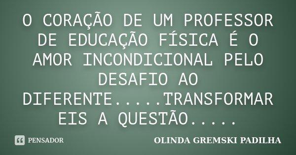 O Coração De Um Professor De Olinda Gremski Padilha