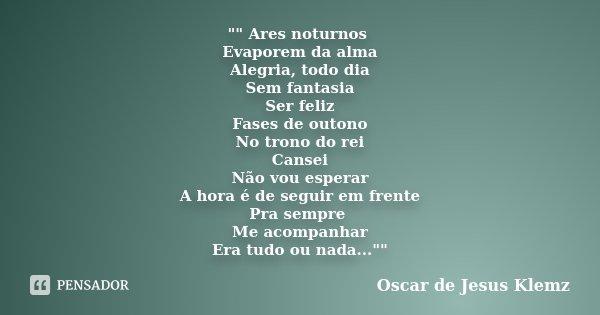 Ares Noturnos Evaporem Da Oscar De Jesus Klemz