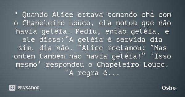 Quando Alice Estava Tomando Chá Osho
