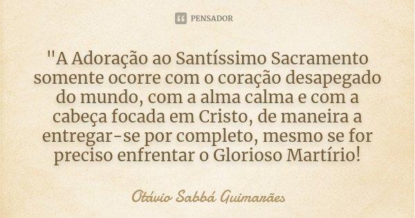 A Adoração Ao Santíssimo Otávio Sabbá Guimarães