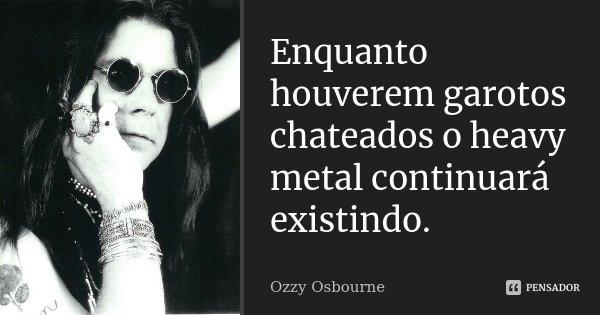 Enquanto Houverem Garotos Chateados O Ozzy Osbourne