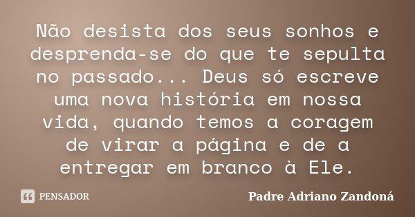 Não Desista Dos Seus Sonhos E Padre Adriano Zandoná