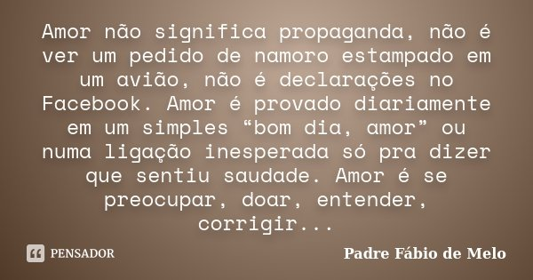 Amor Não Significa Propaganda Não é Padre Fábio De Melo