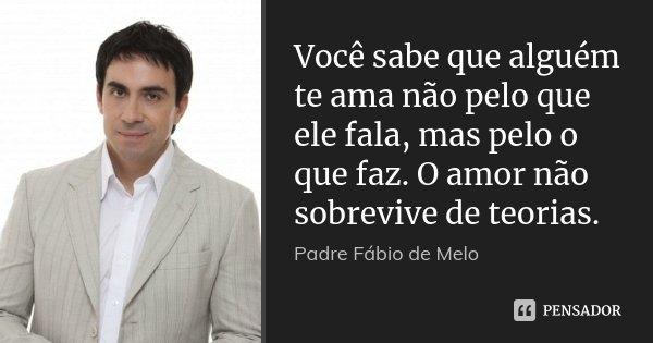 Você Sabe Que Alguém Te Ama Não Pelo Padre Fábio De Melo