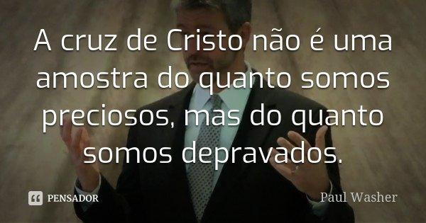 A Cruz De Cristo Não é Uma Amostra Do Paul Washer