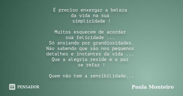 é Preciso Enxergar A Beleza Da Vida Na Paula Monteiro