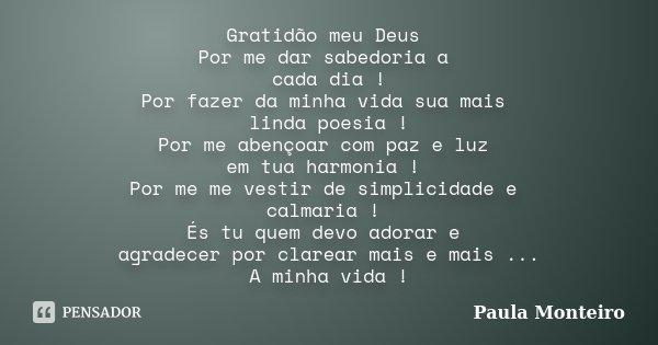 Gratidão Meu Deus Por Me Dar Sabedoria Paula Monteiro