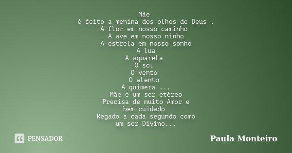 Mãe é Feito A Menina Dos Olhos De Paula Monteiro