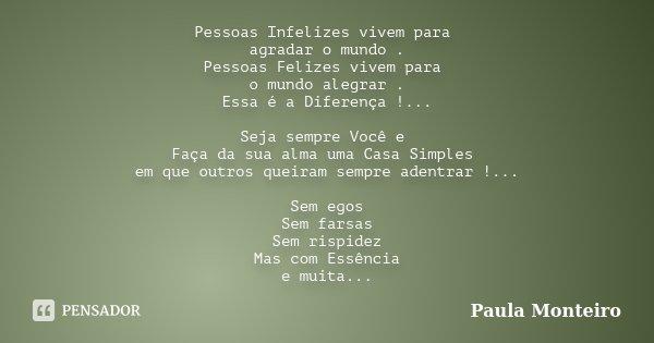 Frases Para Pessoas Intrometidas: Pessoas Infelizes Vivem Para Agradar O... Paula Monteiro