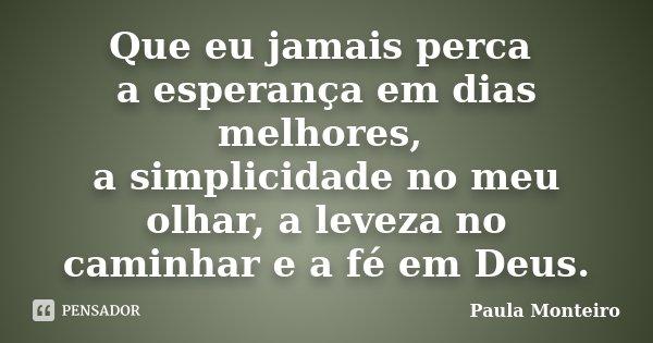 Que Eu Jamais Perca A Esperança Em Dias Paula Monteiro