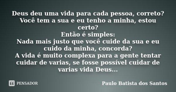 Deus Deu Uma Vida Para Cada Pessoa Paulo Batista Dos Santos