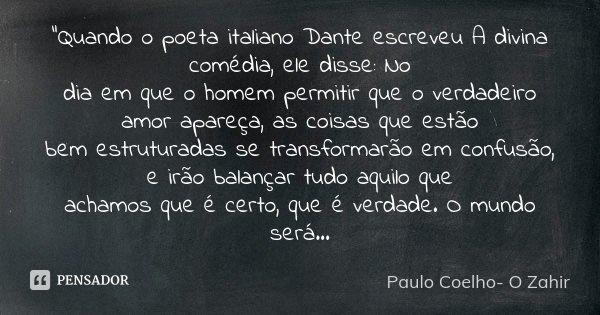 Quando O Poeta Italiano Dante Paulo Coelho O Zahir