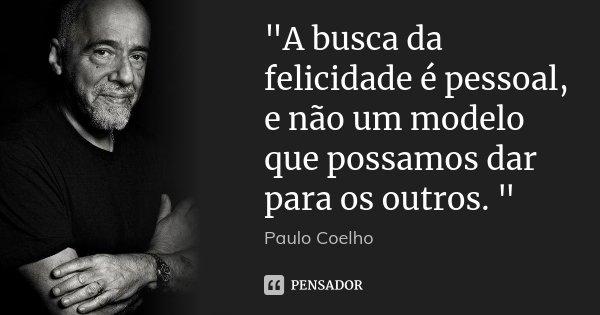 A Busca Da Felicidade é Pessoal Paulo Coelho