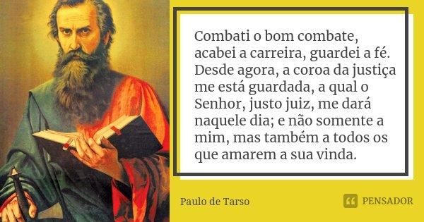 Combati O Bom Combate Acabei A Paulo De Tarso