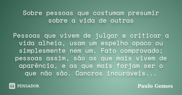 Sobre Pessoas Que Costumam Presumir Paulo Gomes