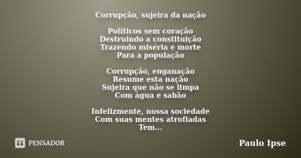 Corrupção Sujeira Da Nação Paulo Ipse