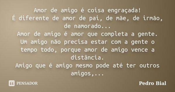 Amor De Amigo é Coisa Engraçada é Pedro Bial